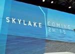 英特尔第六代处理器Skylake发布会几大吸睛黑洞