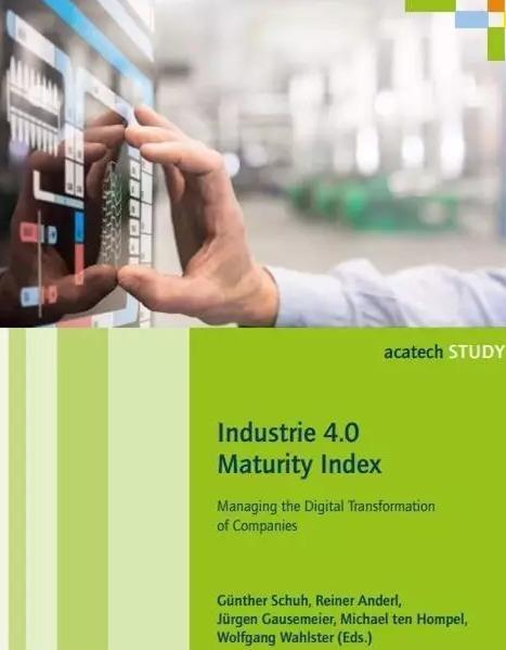 如何正确部署工业4.0?看看acatech工业4.0成熟度指数