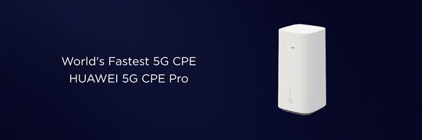 华为发布世界最快5G CPE Pro:3秒下1部电影