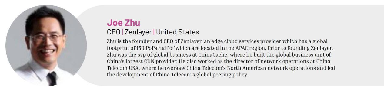 Zenlayer创始人Joe Zhu入选亚太区云与数据中心影响力50人