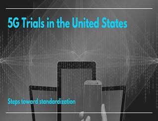 美国5G测试 迈向标准化之路